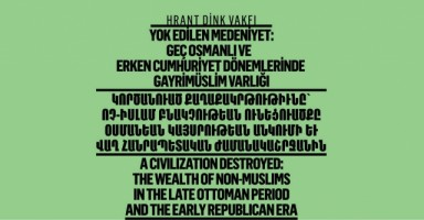 Hrant Dink Foundation's  'A Civilization Destroyed' Conference Was Held In Istanbul